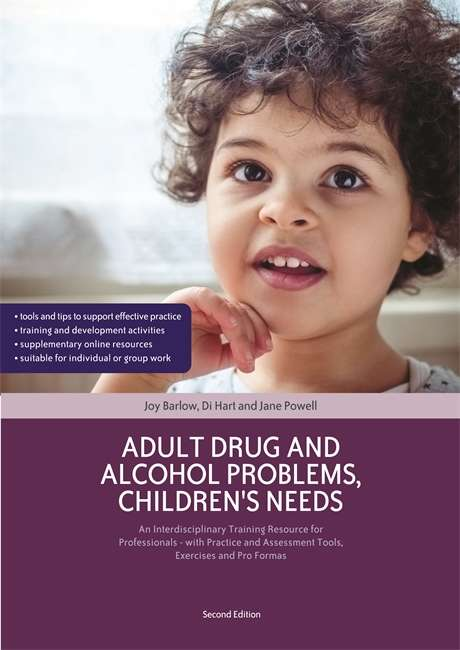 Adult Drug and Alcohol Problems, Children's Needs, Second Edition: An Interdisciplinary Training Resource for Professionals - with Practice and Assessment Tools, Exercises and Pro Formas