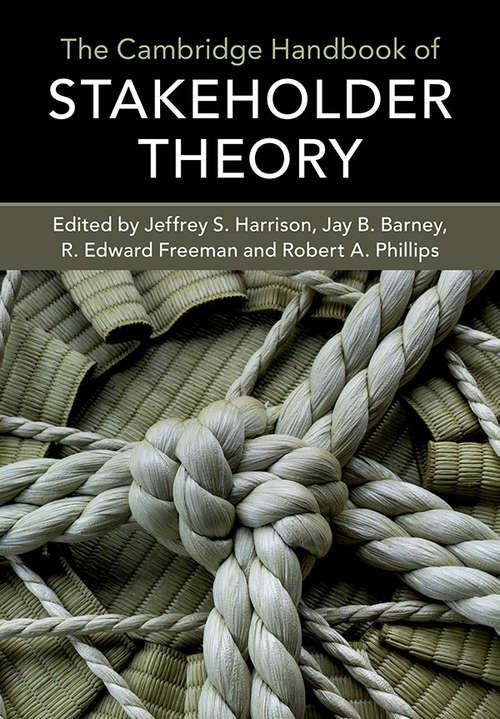 The Cambridge Handbook of Stakeholder Theory