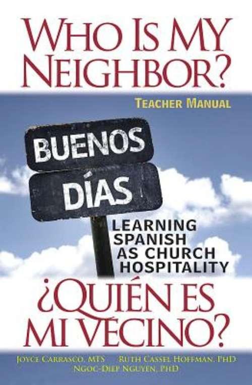 Who Is My Neighbor? Teacher Manual: Learning Spanish as Church Hospitality