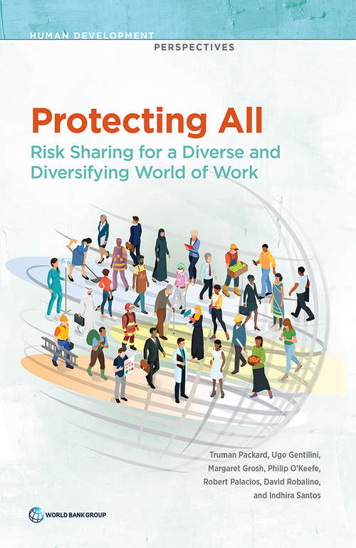 Protecting All: Risk Sharing for a Diverse and Diversifying World of Work (Human Development Perspectives)