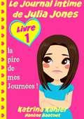 la pire de mes Journées ! (Le Journal intime de Julia Jones  #1)