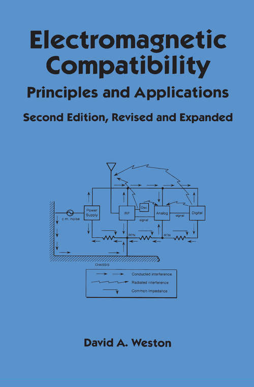 Electromagnetic Compatibility: Principles and Applications, Second Edition, Revised and Expanded (Electrical and Computer Engineering #Vol. 73)