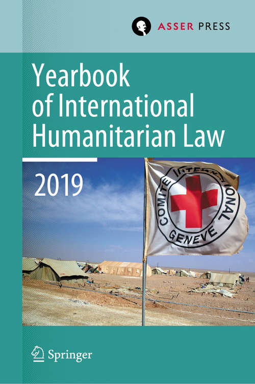 Yearbook of International Humanitarian Law, Volume 22 (Yearbook of International Humanitarian Law #22)