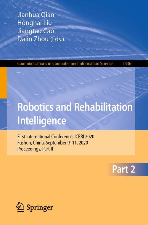 Robotics and Rehabilitation Intelligence: First International Conference, ICRRI 2020, Fushun, China, September 9–11, 2020, Proceedings, Part II (Communications in Computer and Information Science #1336)
