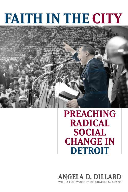 Faith in the City: Preaching Radical Social Change in Detroit