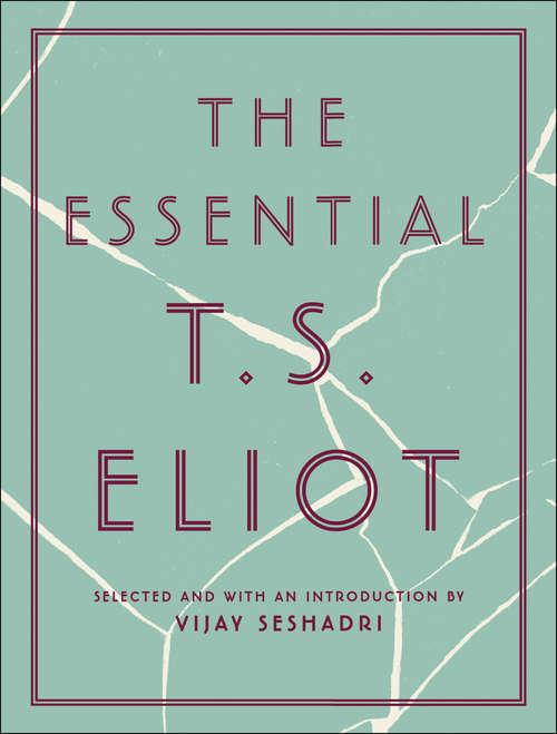 The Essential T.S. Eliot