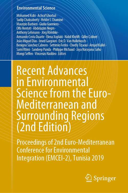 Recent Advances in Environmental Science from the Euro-Mediterranean and Surrounding Regions: Proceedings of 2nd Euro-Mediterranean Conference for Environmental Integration (EMCEI-2), Tunisia 2019 (Environmental Science and Engineering)