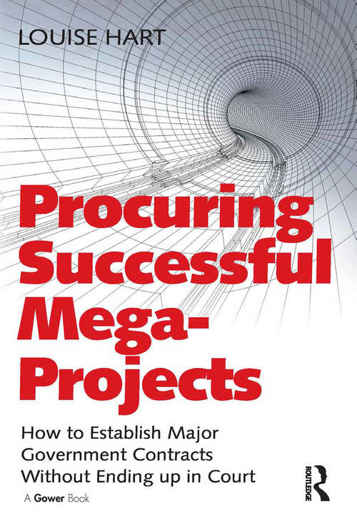 Procuring Successful Mega-Projects: How to Establish Major Government Contracts Without Ending up in Court