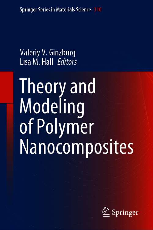 Theory and Modeling of Polymer Nanocomposites (Springer Series in Materials Science #310)