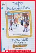 The Snow War (The Kids in Ms. Colman's Class #5)