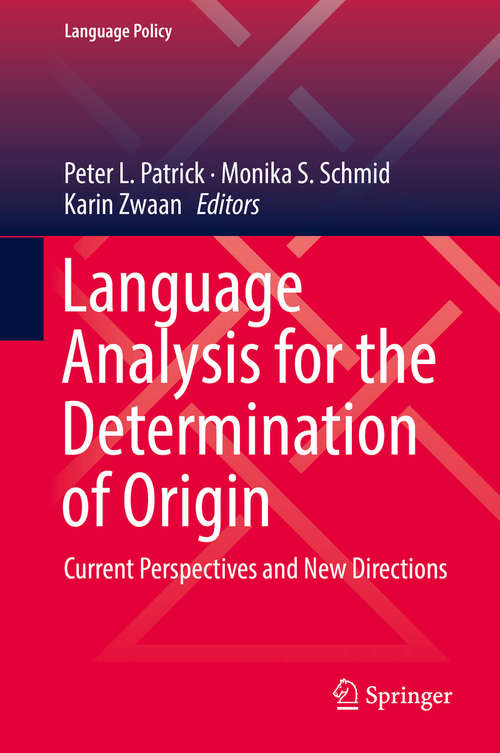 Language Analysis for the Determination of Origin: Current Perspectives And New Directions (Language Policy #16)