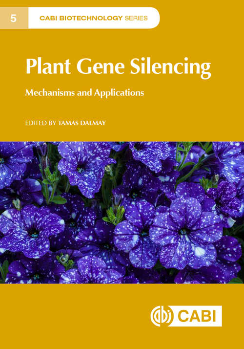 Plant Gene Silencing: Mechanisms and Applications (CABI Biotechnology Series)