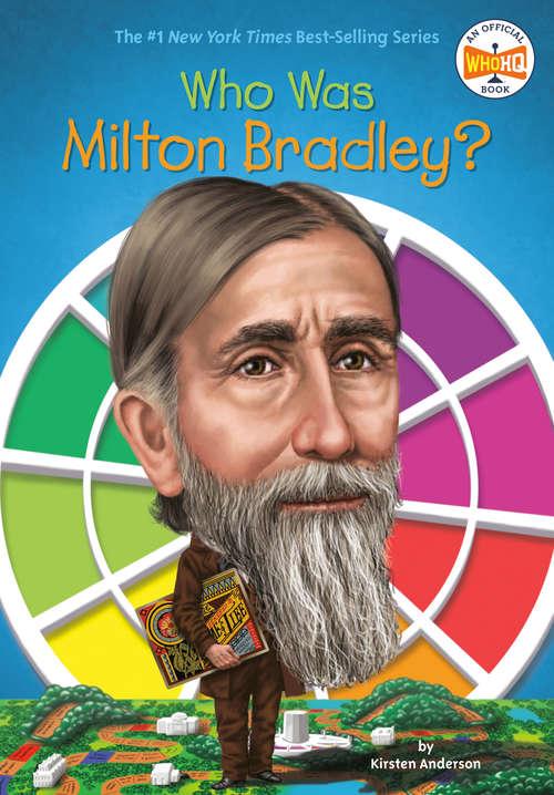 Who Was Milton Bradley? (Who was?)