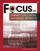 Focus on Drawing Conclusions and Making Inferences: Book C