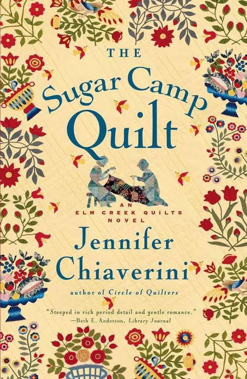 The Sugar Camp Quilt: An Elm Creek Quilts Novel (Elm Creek Quilts #7)