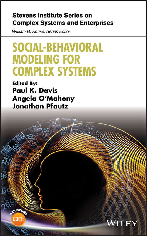 Social-Behavioral Modeling for Complex Systems (Stevens Institute Series on Complex Systems and Enterprises)