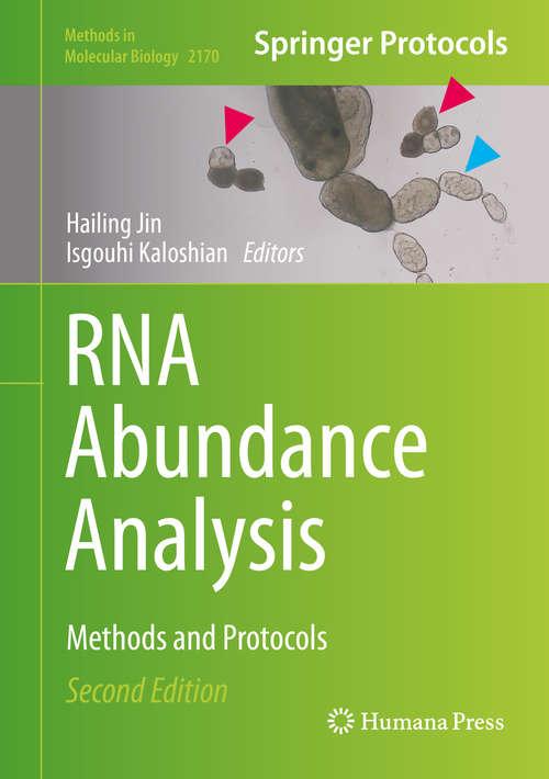 RNA Abundance Analysis: Methods and Protocols (Methods in Molecular Biology #2170)