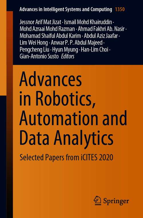 Advances in Robotics, Automation and Data Analytics: Selected Papers from iCITES 2020 (Advances in Intelligent Systems and Computing #1350)