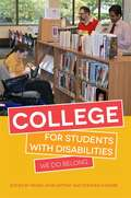 College for Students with Disabilities: We Do Belong