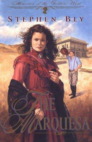 The Marquesa (Heroines of the Golden West #2)