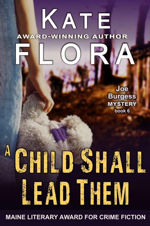 A Child Shall Lead Them (The Joe Burgess Mystery Series #6)