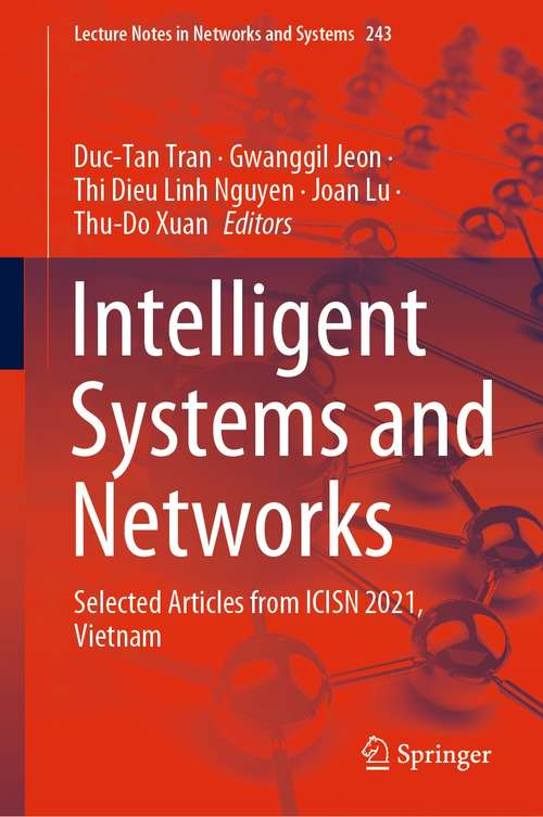 Intelligent Systems and Networks: Selected Articles from ICISN 2021, Vietnam (Lecture Notes in Networks and Systems #243)