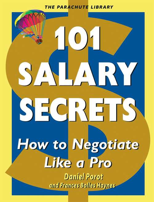 101 Salary Secrets: How to Negotiate Like a Pro (Parachute Library)