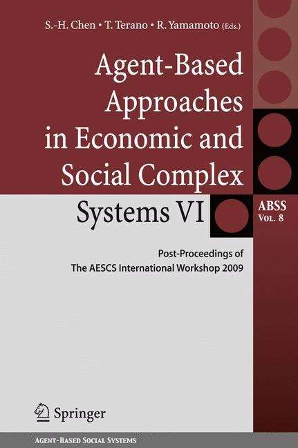 Agent-Based Approaches in Economic and Social Complex Systems VI: Post-Proceedings of The AESCS International Workshop 2009 (Agent-Based Social Systems #8)