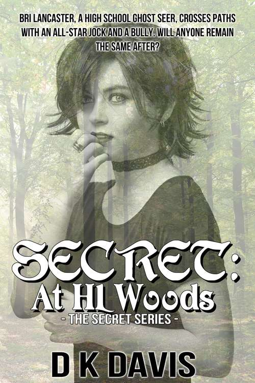 Secret: At HL Woods (The Secret Series #2)