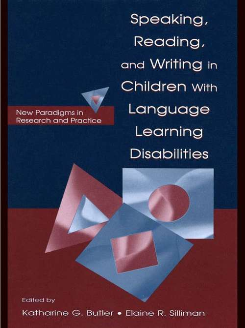 Speaking, Reading, and Writing in Children With Language Learning Disabilities: New Paradigms in Research and Practice