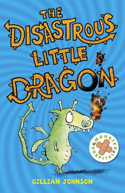 The Disastrous Little Dragon: Book 2 (Monster Hospital #2)