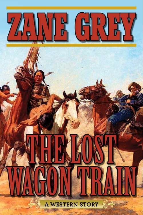 The Lost Wagon Train: A Western Story