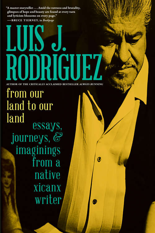 From Our Land to Our Land: Essays, Journeys, and Imaginings from a Native Xicanx Writer