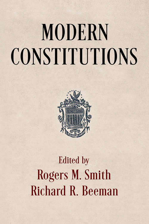 Modern Constitutions (Democracy, Citizenship, and Constitutionalism)