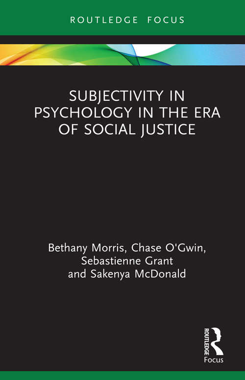 Subjectivity in Psychology in the Era of Social Justice