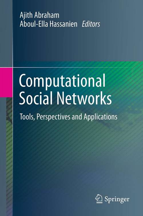 Computational Social Networks: Tools, Perspectives and Applications