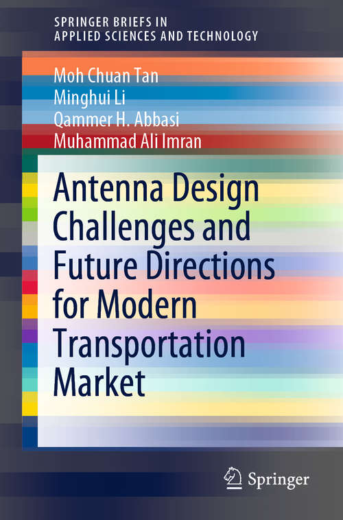 Antenna Design Challenges and Future Directions for Modern Transportation Market (SpringerBriefs in Applied Sciences and Technology)