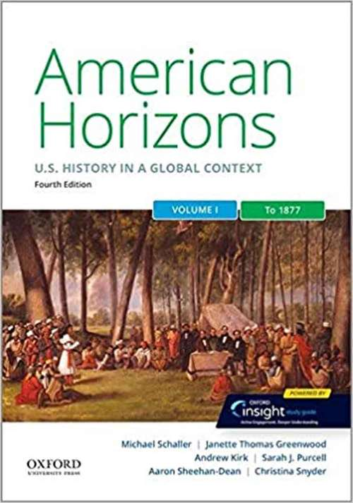 American Horizons: US History In A Global Context, Volume One: To 1877