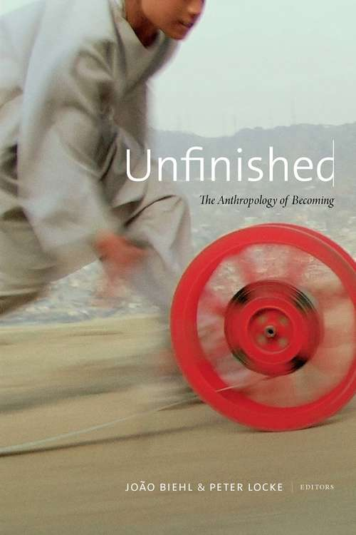 Unfinished: The Anthropology of Becoming
