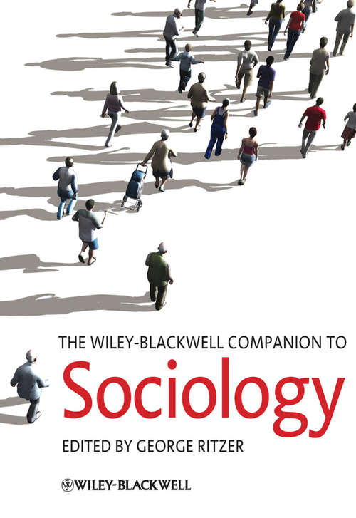 The Wiley-Blackwell Companion to Sociology (Wiley Blackwell Companions to Sociology #36)