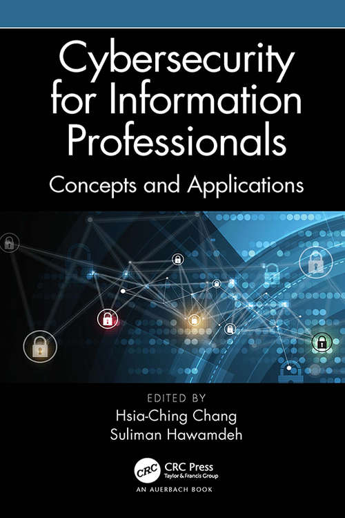 Cybersecurity for Information Professionals: Concepts and Applications