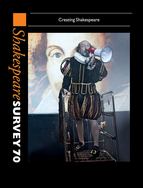Shakespeare Survey 70: Creating Shakespeare (Shakespeare Survey #70)