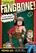 Fangbone! Third-Grade Barbarian