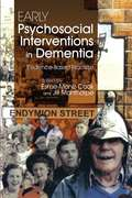 Early Psychosocial Interventions in Dementia: Evidence-Based Practice
