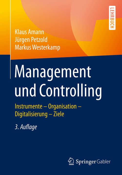 Management und Controlling: Instrumente – Organisation – Ziele – Digitalisierung