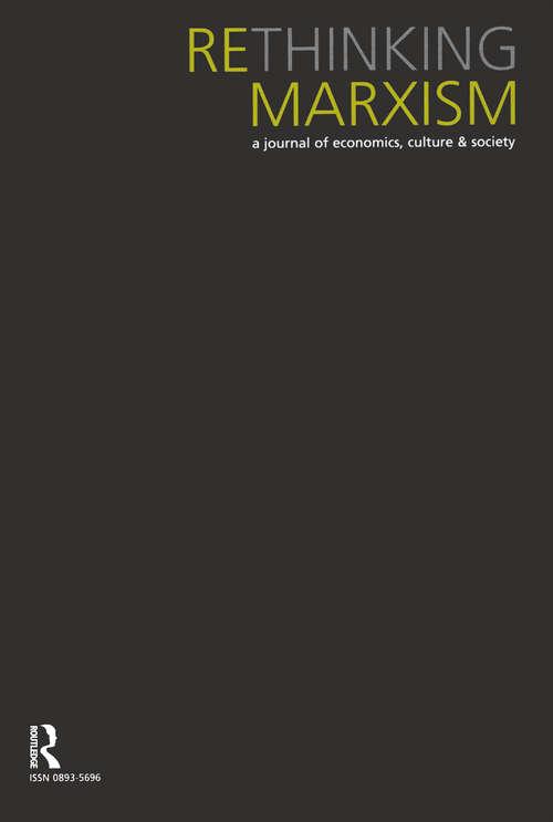 Rethinking Marxism: July, Vol: 17.4