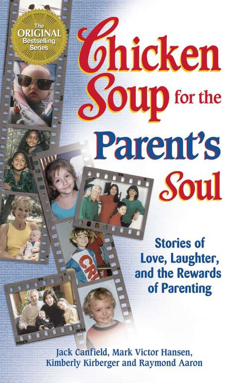 Chicken Soup for the Parent's Soul: Stories of Love, Laughter and the Rewards of Parenting