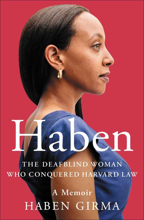 Collection sample book cover Haben: The Deafblind Woman Who Conquered Harvard Law by Haben Girma