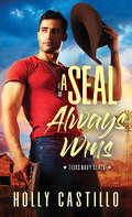 A SEAL Always Wins (Texas Navy SEALs #2)