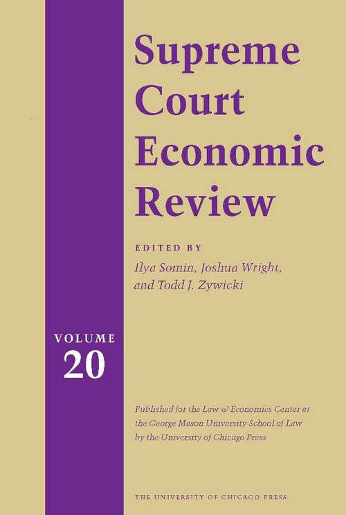 Supreme Court Economic Review, Volume 20 (Supreme Court Economic Review #20)